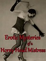 Erotic Mysteries of a Horny Head Mistress